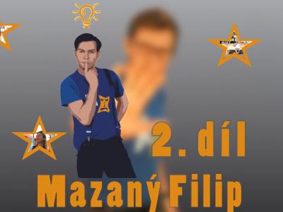 Mazaný Filip – 2. díl