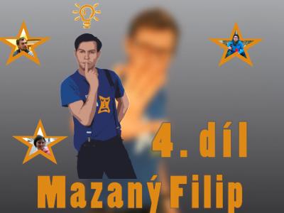 Mazaný Filip – 4. díl