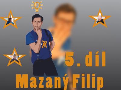 Mazaný Filip – 5. díl