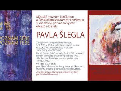 Pozvánka na výstavu obrazů Pavla Šlegla